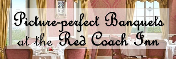 photo with text overlay saying Picture Perfect Banquets at the Red Coach Inn